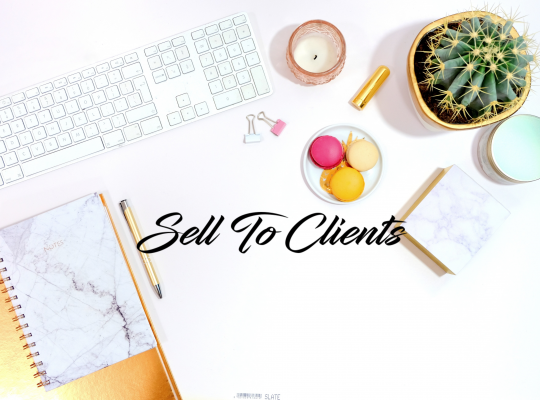 Sell To Your Clients